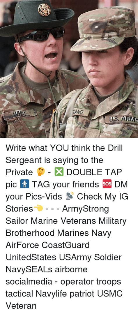 Drill Sergeant Meme - us army write what you think the drill sergeant is saying to the private double tap pic