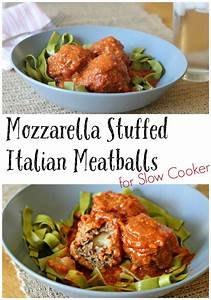 Mozzarella Stuffed Italian Meatballs For Slow Cooker