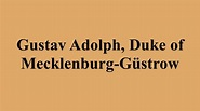 Gustav Adolph, Duke of Mecklenburg-Güstrow - YouTube