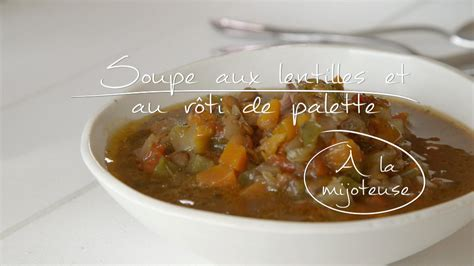 cuisine lentille soupe aux lentilles et au rôti de palette à la mijoteuse