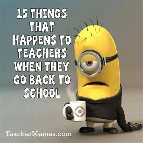 Going Back To School Memes - 196 best teacher memes images on pinterest school memes teacher memes and back to school meme