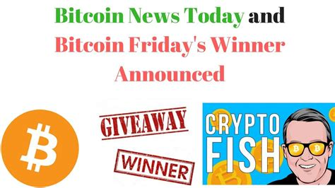 In this video, i'll go through the bitcoin news today & i'll make a bitcoin price analysis. Bitcoin News Today and Bitcoin Friday's Winner Announced - YouTube