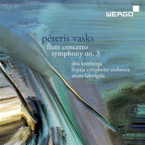 Pēteris Vasks Flute Concerto   Symphony no.3