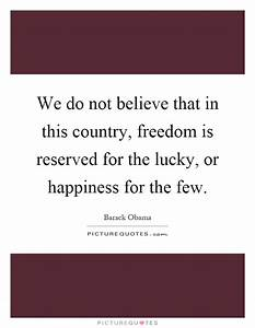 We do not belie... Country Freedom Quotes