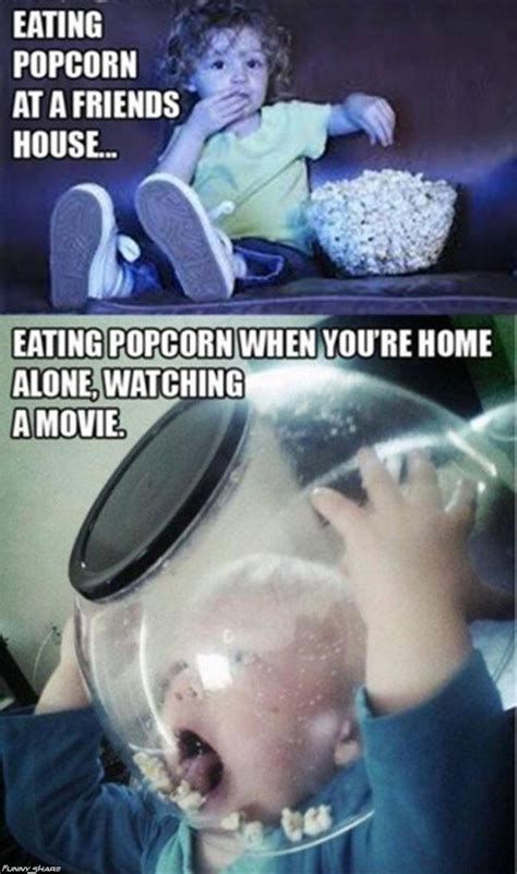 Popcorn Eating Meme - eating popcorn at a friends house eating popcorn when you re home alone watching a movie