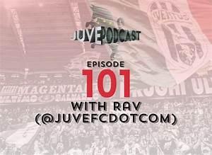 Juve Podcast Episode 101