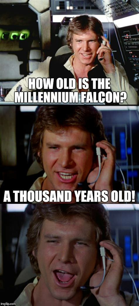 Solo Memes - stop talkin bout my old lady couldn t resist this one imgflip