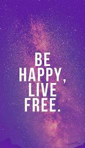 Be Happy, Live Free Pictures, Photos, and Images for ...