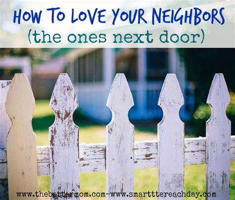next door neighbors how to your neighbors yes the ones next door the