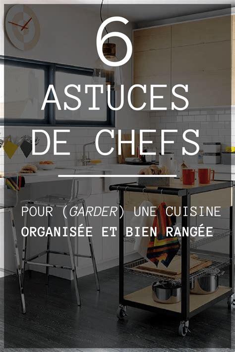m6 cuisine astuce de chef 6 astuces de chefs pour garder une cuisine organisée et