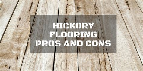 Hickory Hardwood Flooring Pros And Cons by Hickory Flooring Pros And Cons Repairdaily