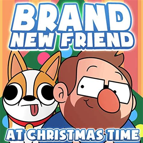 Brand New Friend At Christmas Time [explicit] By The