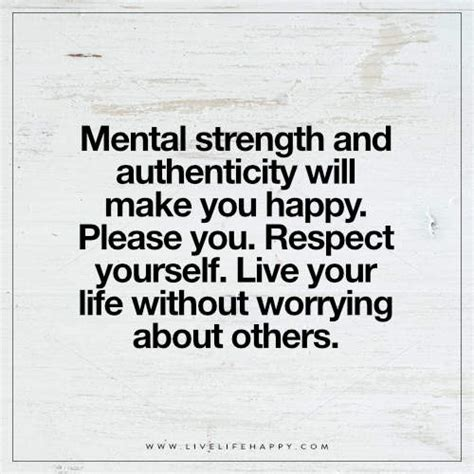 mental strength  authenticity  life happy