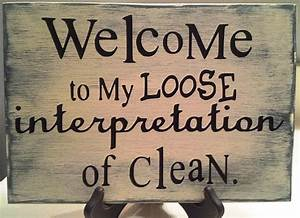Welcome to my h... Funny Household Quotes