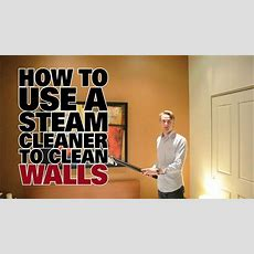 How To Use A Steam Cleaner To Clean Walls  Dupray Steam Cleaners Youtube