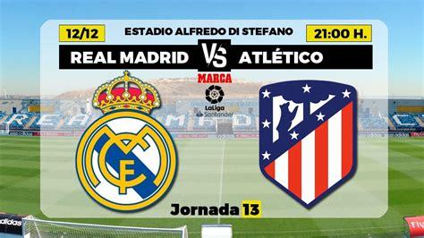 LaLiga: Real Madrid - Atlético de Madrid: hora, canal y ...