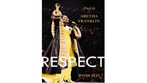 aretha franklin respect the best of respect the of aretha franklin by david ritz 10