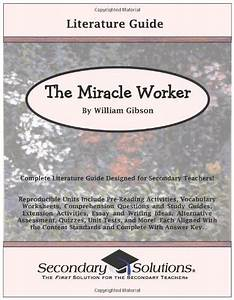 The Miracle Worker Essay College Admissions Essay Help The Miracle  The Miracle Worker Essay Questions Questions Analysis Essay Thesis also Essay About Science  Narrative Essay Examples For High School