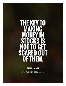 The key to making money in stocks is not to get scared out ...