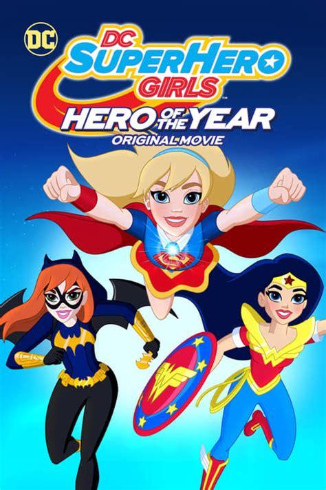 dc super hero girls hero   year