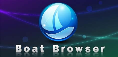 Boat Browser For Android by Boat Browser For Android An Alternative To Dolphin Hd