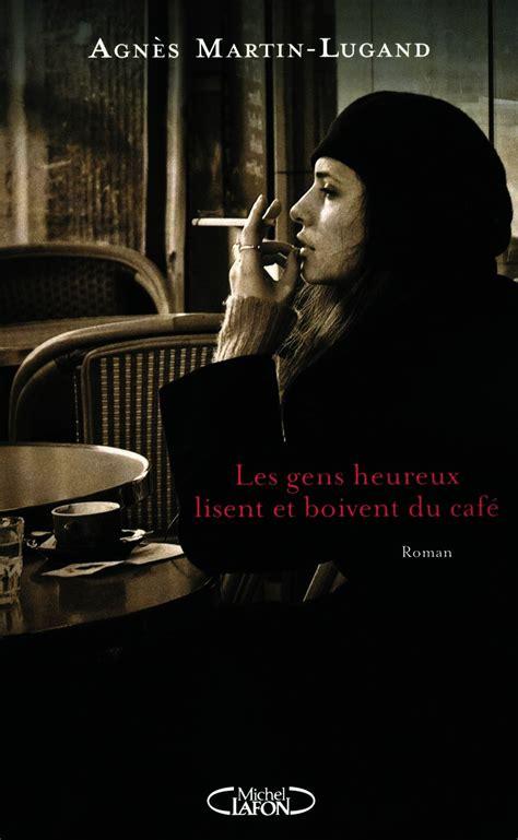 Les Gens Heureux Lisent Et Boivent Du Café D'agnès Martin