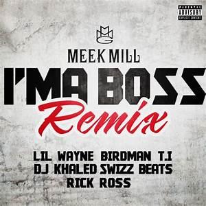 Meek Mill - I'm A Boss (Remix) (feat. T.I., Rick Ross, Lil ...