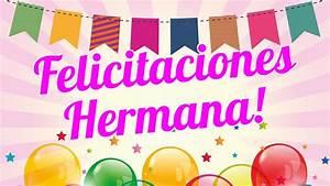 Felicitaciones Hermana en tu Cumpleaños YouTube