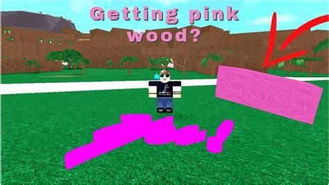 lumber tycoon  rarest wood   world pink wood
