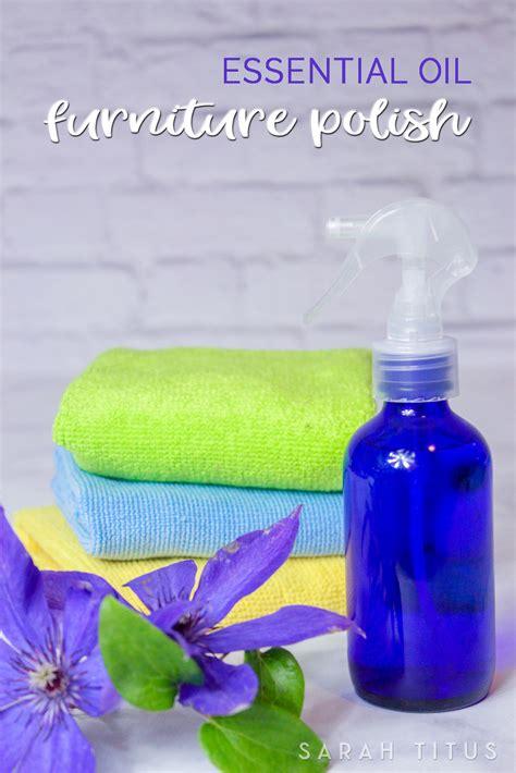 essential oil furniture polish sarah titus