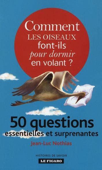 Pour Dormir En by Comment Les Oiseaux Font Ils Pour Dormir En Volant 50