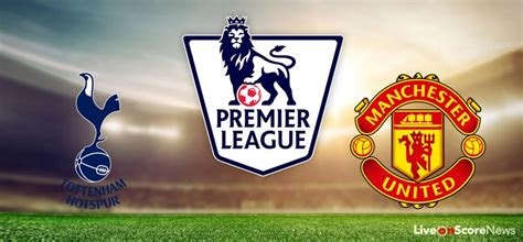 Tottenham Hotspur vs Manchester United Preview and ...