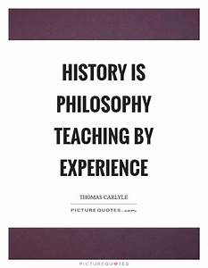 Thomas Carlyle ... History Of Philosophy Quotes