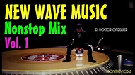 New Wave Music Nonstop Mix Vol 1 (DJ DOD Mix) - YouTube
