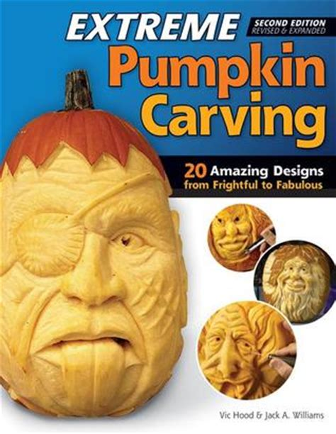 extreme pumpkin carving  edition revised  expanded