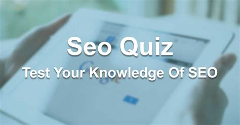 Test Seo - seo quiz test your knowledge of seo web and graphics quiz