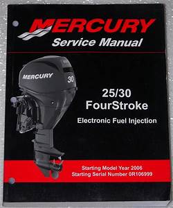 2006  Mercury 25 30 Hp Four 4 Stroke Efi Outboard Shop