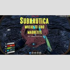 Subnautica Where To Find Magnetite  Youtube