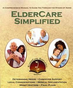 Eldercare Simplified  A Comprehensive Manual To Guide You