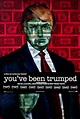 YOU'VE BEEN TRUMPED | British Board of Film Classification