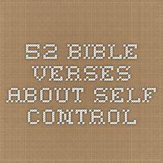 25 Bible Verses... Control Bible Quotes