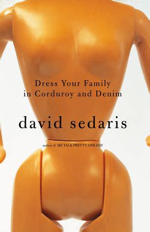 dress  family  corduroy  denim  david sedaris reviews discussion bookclubs lists