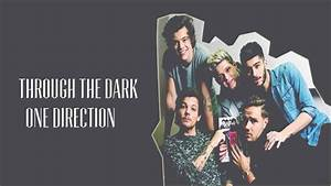 Through the dark One direction Lyrics - YouTube