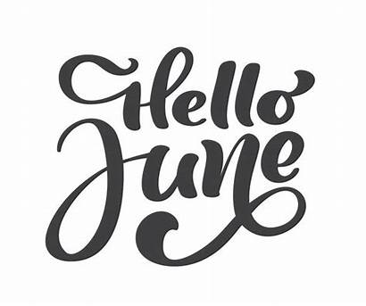 June Hello Calligraphy Lettering Summer Background Text
