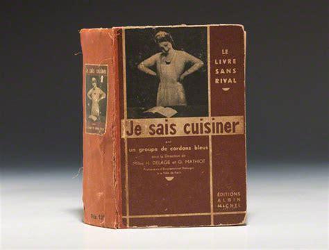 je sais cuisiner ginette mathiot 1932 je sais cuisiner edition helene delage bauman