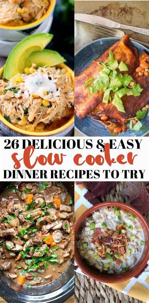 delicious easy dinner 26 delicious and easy slow cooker dinner recipes your family will love