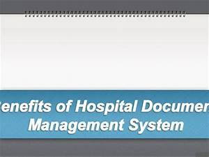 benefits of hospital document management system authorstream With document management system hospital