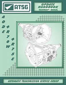 Aode 4r70e 4r70w 4r75e 4r75w Transmission Tech Manual