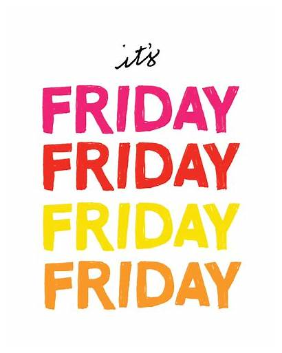 Friday Its Happy Weekend Quotes Viernes Morning