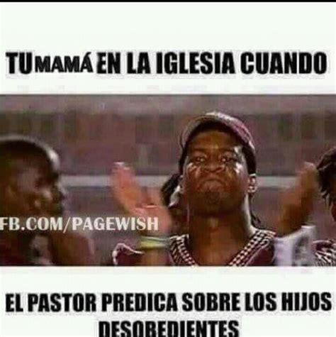 Memes Cristianos - memes cristianos tu mam 225 en la iglesia cuando el pastor predica sobre los hijos desobedientes